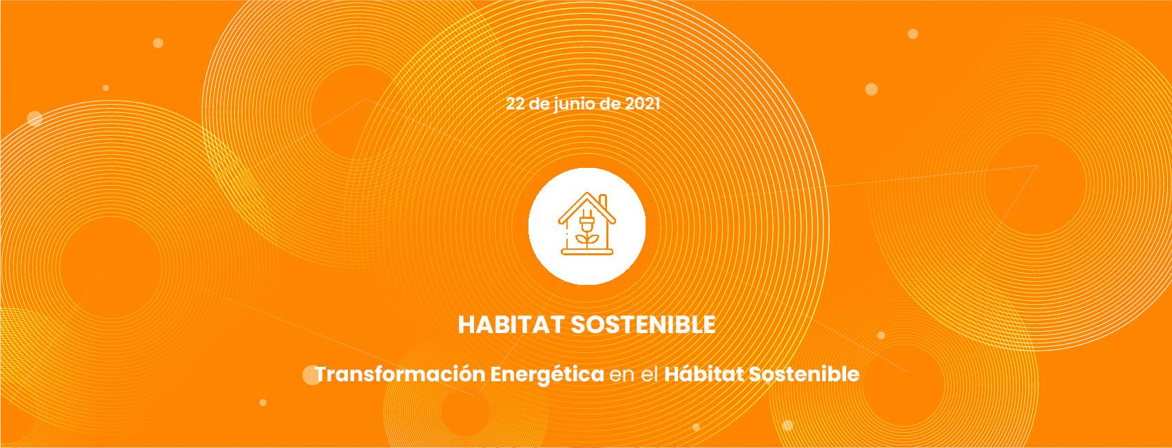 Transformación Energética en el Hábitat Sostenible